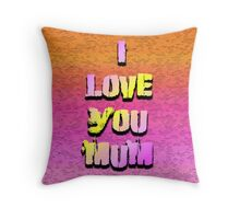Beautiful Cushions/ Mothers day/I love you Mum Throw Pillow