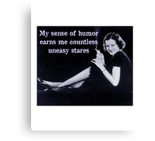 My Sense of Humor Earns Me Countless Uneasy Stares Canvas Print