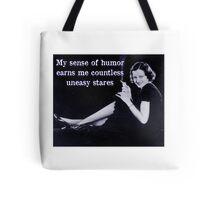 My Sense of Humor Earns Me Countless Uneasy Stares Tote Bag