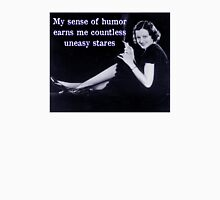 My Sense of Humor Earns Me Countless Uneasy Stares Women's Relaxed Fit T-Shirt