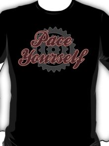 Bike Pace Yourself Cycling Bicycle  T-Shirt