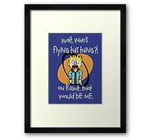 Who's Flying This Thing?! Framed Print
