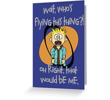 Who's Flying This Thing?! Greeting Card