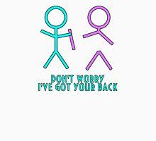 Don't Worry, I've Got Your Back Unisex T-Shirt