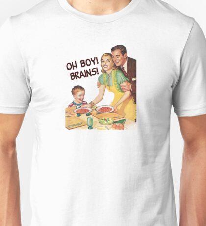 Oh Boy! Brains! Unisex T-Shirt