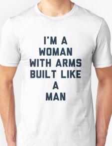 Woman Built Like a Man Unisex T-Shirt
