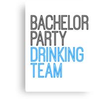 Bachelor Drinking Team Saufen Canvas Print