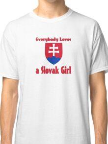 Everybody Loves a Slovak Girl Classic T-Shirt