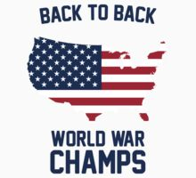 Back To Back - World War Champions by teezie