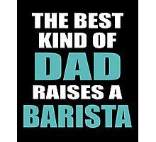 THE BEST KIND OF BARISTA Photographic Print