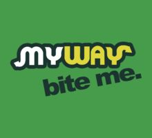 My Way Bite Me - SUBWAY Logo by teezie