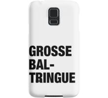 French Swear Words - #2 GROSSE BALTRINGUE (BLCK) Samsung Galaxy Case/Skin