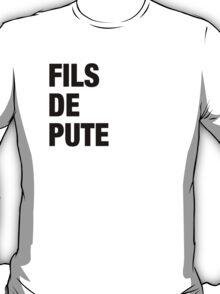 French Swear Words - #3 FILS DE PUTE (BLCK) T-Shirt