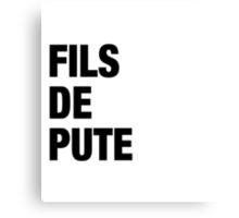 French Swear Words - #3 FILS DE PUTE (BLCK) Canvas Print