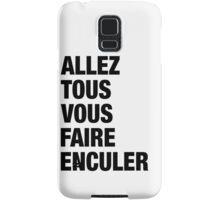 French Swear Words - #4 ALLEZ TOUS VOUS FAIRE ENCULER (BLCK) Samsung Galaxy Case/Skin