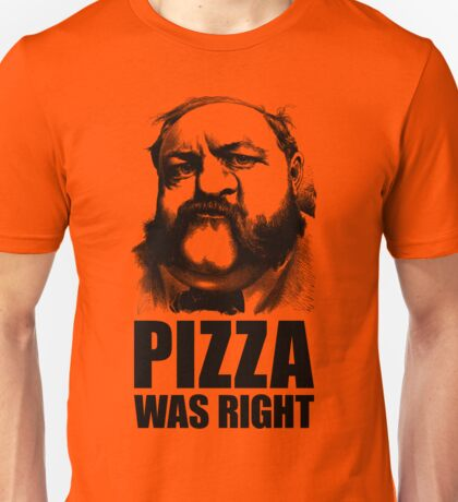 Pizza Was Right T-Shirt