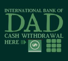 The international BANK OF DAD cash withdrawal here with ATM CASH MONEY by jazzydevil