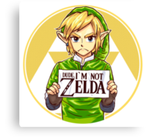 Dude, I'm Not ZELDA! Canvas Print