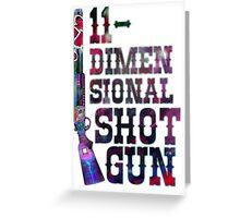 11-dimensional shotgun Greeting Card