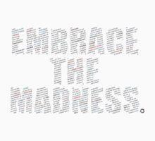 Embrace The Madness 1 by rycbar321