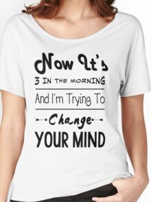 Why'd You Only Call Me Women's Relaxed Fit T-Shirt