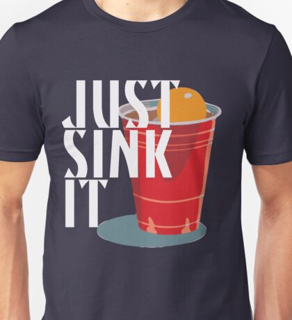 Just Sink It Unisex T-Shirt