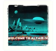 Welcome To Altair IV Art Print