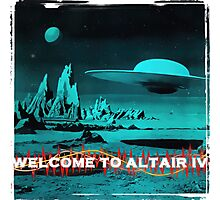 Welcome To Altair IV Photographic Print