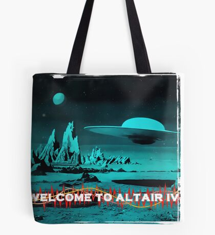 Welcome To Altair IV Tote Bag