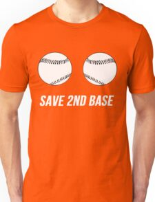 Breast Cancer Awareness Save Second 2nd Base. Unisex T-Shirt