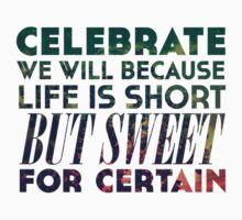 Life is Short But Sweet T-Shirt