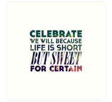 Life is Short But Sweet Art Print