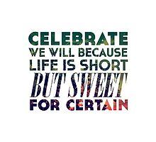 Life is Short But Sweet by ElleEmDee