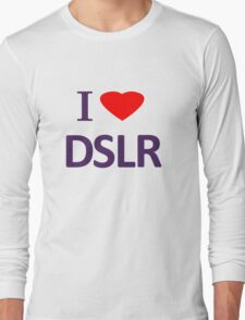 I love DSLR Long Sleeve T-Shirt