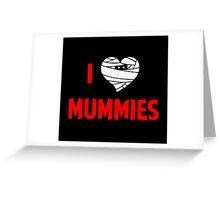 I heart Mummies Greeting Card