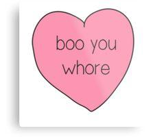 Boo You Whore Mean Girls Heart Metal Print