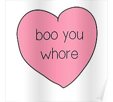 Boo You Whore Mean Girls Heart Poster