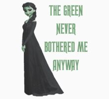 The Green Never Bothered Me Anyway by HannahJill12