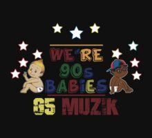 We're 90's Babies by A2ZClothingLine