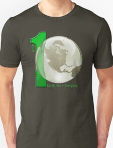 Only 1 Earth - Earth Day, Everyday T-Shirt