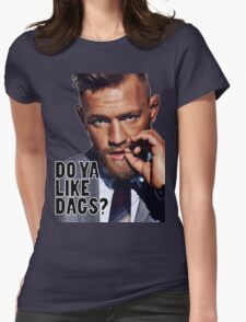Conor McGregor - Do Ya Like Dags? Womens Fitted T-Shirt