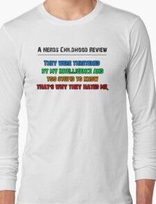 A Nerds Childhood Review Long Sleeve T-Shirt