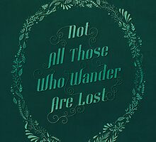 Not All Those Who Wander Are Lost by Corinna Djaferis