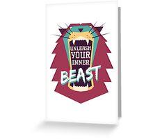 Unleash Your Inner Beast Greeting Card