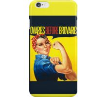 Ovaries before Brovaries iPhone Case/Skin