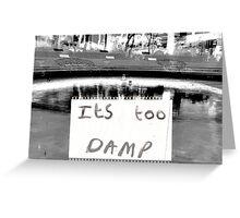 Damp Greeting Card