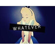 Alice; Whatever Photographic Print