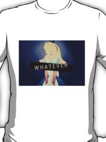 Alice; Whatever T-Shirt