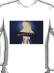 Alice; Whatever T-Shirt