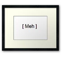 [Meh]  Framed Print